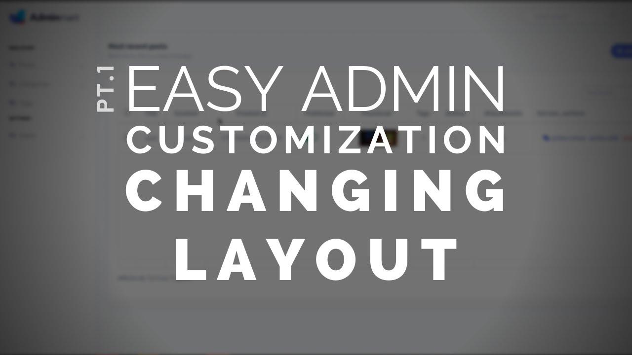 1 -Admin Customization Made Simple: Layout, Menu, Topbar and Content.