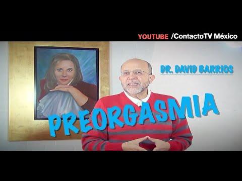 "Dr. David Barrios, Sex�logo ""Preorgasmia o S�ndrome del Ya Merito """