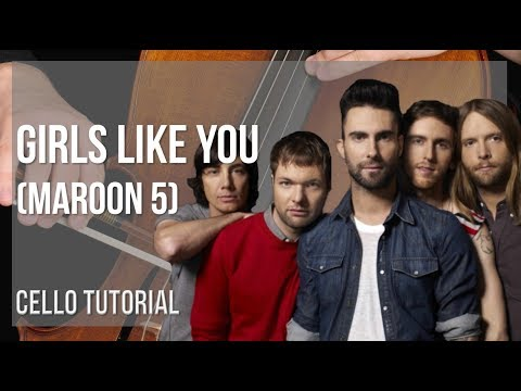 How to play Girls Like You by Maroon 5 on Cello (Tutorial)