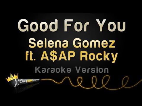 Selena Gomez ft. A$AP Rocky - Good For You (Karaoke Version)