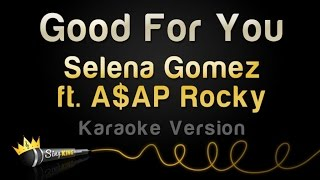 Selena Gomez ft. A$AP Rocky - Good For You (Karaoke Version)