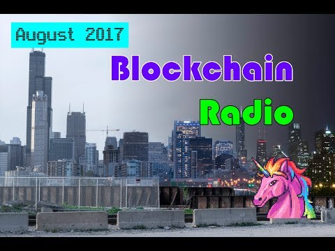 Blockchain Radio August 2017 News & Prices