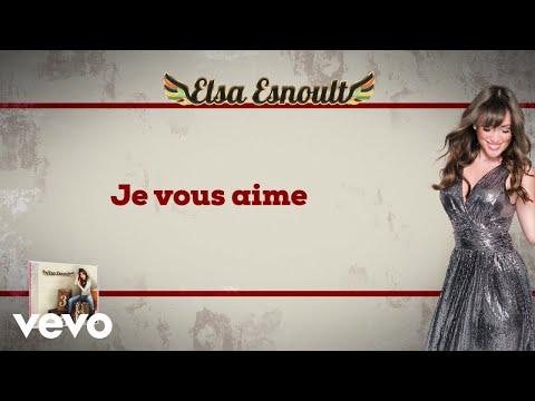 Elsa Esnoult - Je vous aime [Video Lyrics]