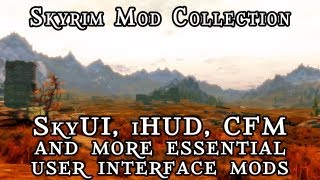 Skyrim Mod Collection: SkyUI, iHUD, CFM and More Essential User Interface Mods