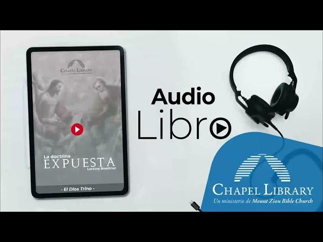 La doctrina expuesta por:  Loraine Boettner / Chapel Library / Voz: Ps. Plinio Orozco