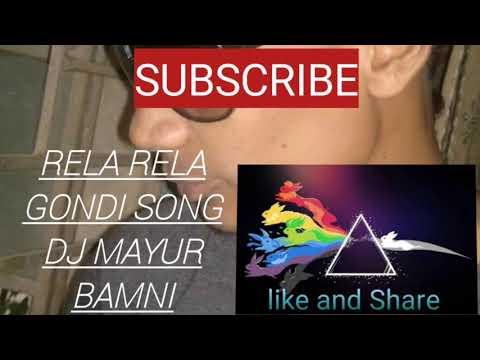 Gondi Dj Song Rela Rela Dj Mayur Bamni Mp3 Download Link In Discription Youtube