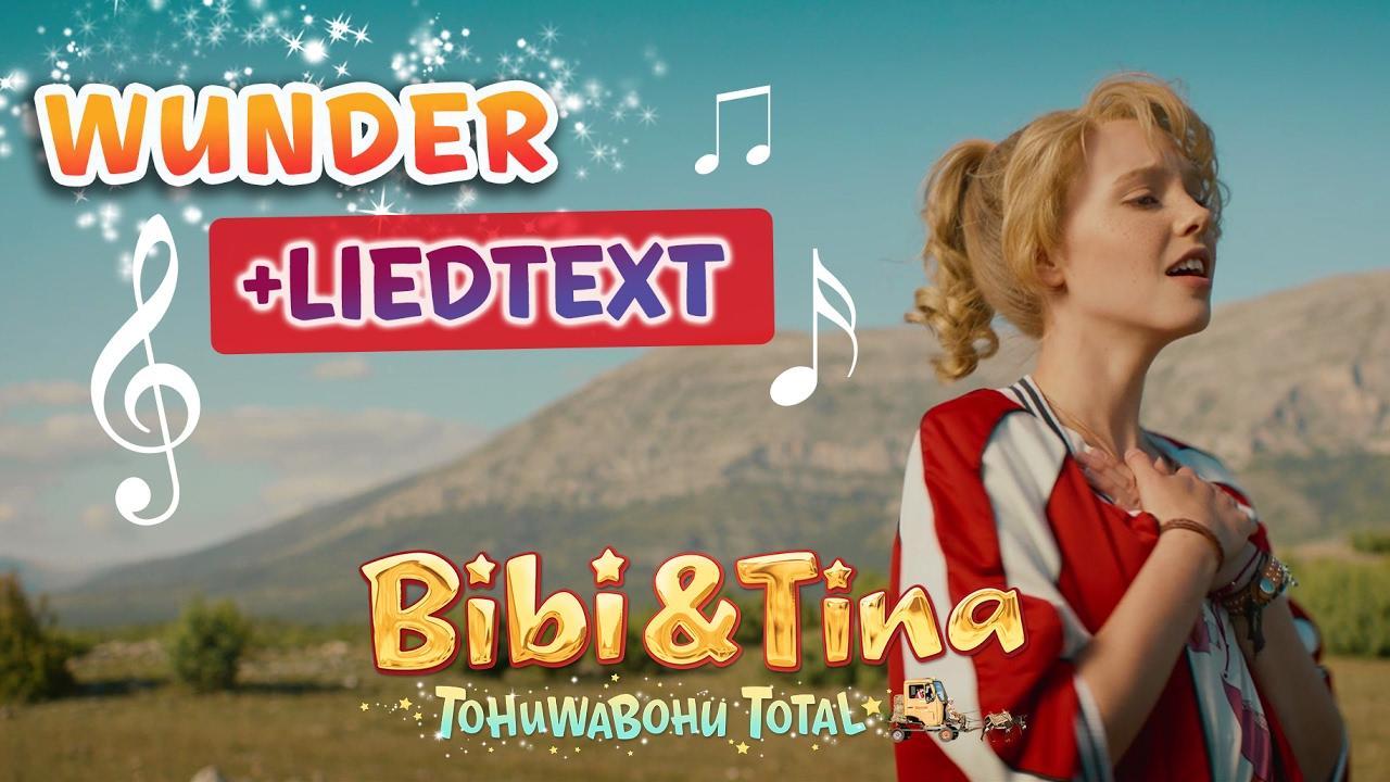 Bibi Tina 4 Das Lied Wunder Aus Tohuwabohu Total Mit Lyrics