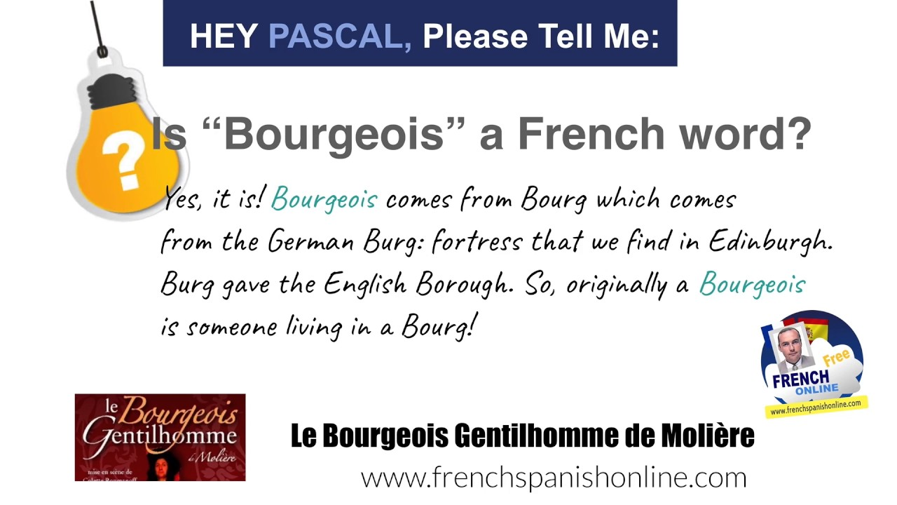 Hey Pascal, Is Bourgeois a French word?