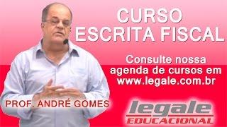 CURSO - ESCRITA FISCAL - PROF. ANDRE GOMES