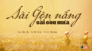 [Lyrics] Sài Gòn nắng, Sài Gòn mưa - Mỹ Dung