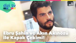 Ebru Şahin ve Akın Akınözü ile kapak çekimi! - Dizi Tv 647. Bölüm