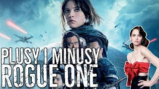 PLUSY I MINUSY Rogue One