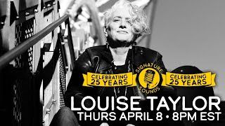 Louise Taylor - Signature Sounds 25th Anniversary Series - Apr 8, 2021