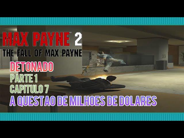 Detonado Max Payne 2 : Parte: 1 - Capítulo 7: A Questão de Milhões de Dólares [08] ( PT-BR )