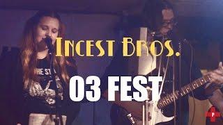 03 FEST (18.02.2017 ОБЪЕКТ 17). Часть 2 | Part 2 - Incest Bros.