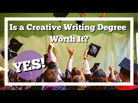 Is a CREATIVE WRITING DEGREE worth it?...YES