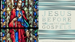 Bart D. Ehrman on his new book Jesus before the Gospel