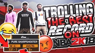 TROLLING THE BEST RECORD ON NBA 2K18 (GONE WRONG) 😡 MY PURE SHARP IS PURE TRASH SMH 😂