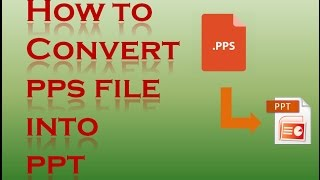 How to convert a Slide show file (PPS) into PowerPoint (PPT) file