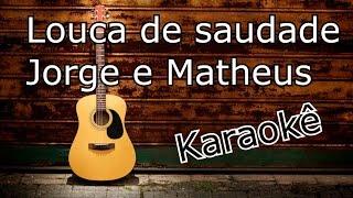 Baixar Louca de saudade - Jorge e Mateus violão KARAOKÊ