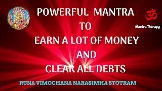 Powerful mantra to clear all debts and Earn lot of money  -runa vimochana narasimha stotram