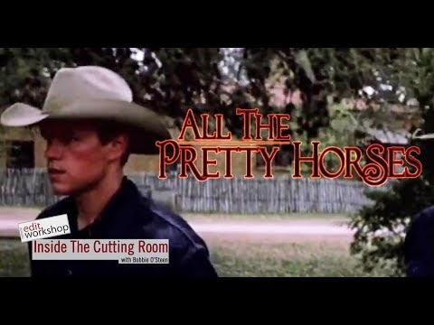 "Editor Joan Sobel, ACE discusses  from ""All The Pretty Horses"""