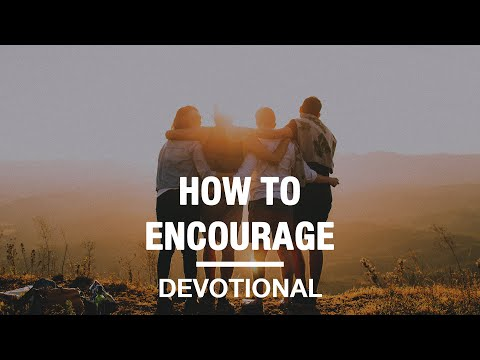 How to Be a Good Encourager