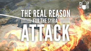 Act of War: The Real Reason Syria was Attacked