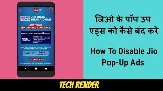 How To Disable Jio Pop Up Ads In Any Phone   Fix Jio Pop Up Ad Problem   Hindi   Tech Render