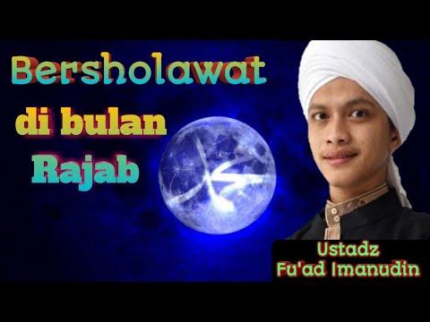 Sholawat Di Bulan Rajab Ust Fu Ad Imanudin
