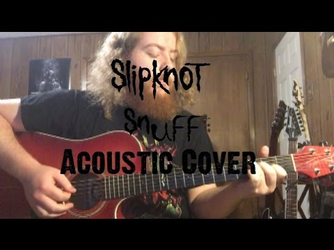 Slipknot - Snuff (Acoustic Cover by Jordan Guthrie)