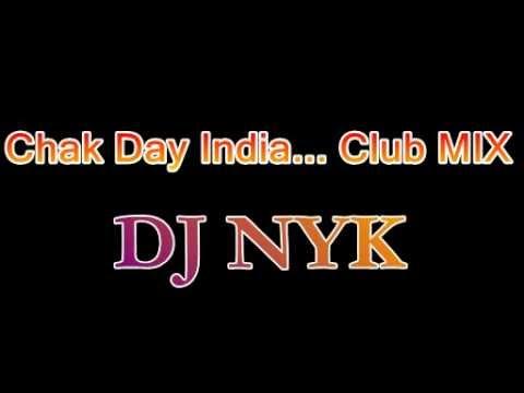 Chak Day India Club Mix - Dj NYK