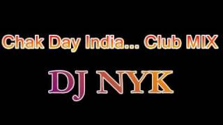 Chak Day India Club Mix - Dj NYK
