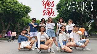 "[KPOP IN PUBLIC CHALLENGE] TWICE(트와이스) ""YES or YES"" Dance Cover By VENUS.S from VIETNAM"