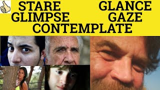 Glimpse Glance Stare Gaze Contemplate - The Difference - ESL British English Pronunciation