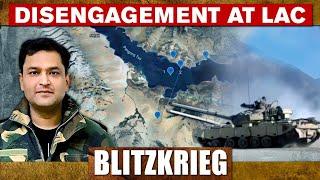 DISENGAGEMENT AT LAC |  BLITZKRIEG With Major Gaurav Arya (Retd)