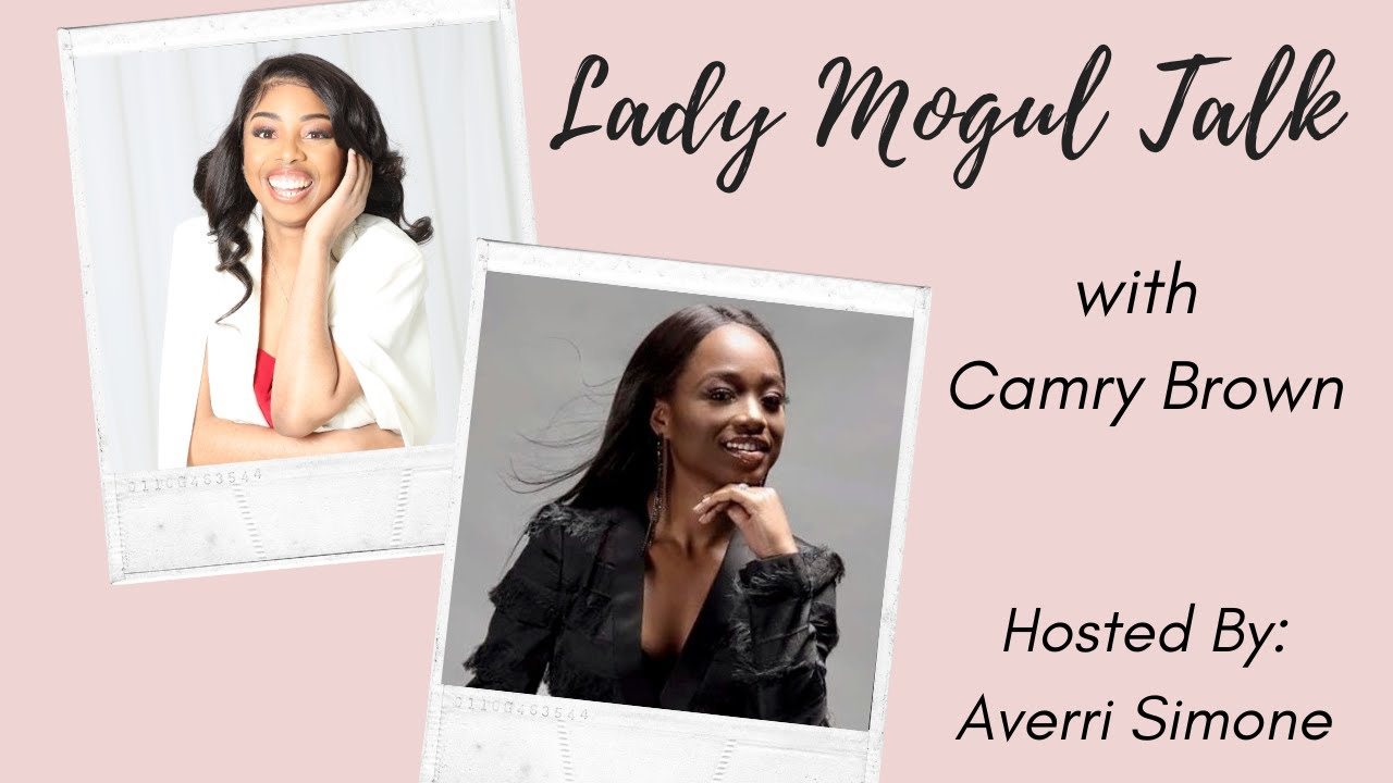 Lady Mogul Talk with Camry Brown