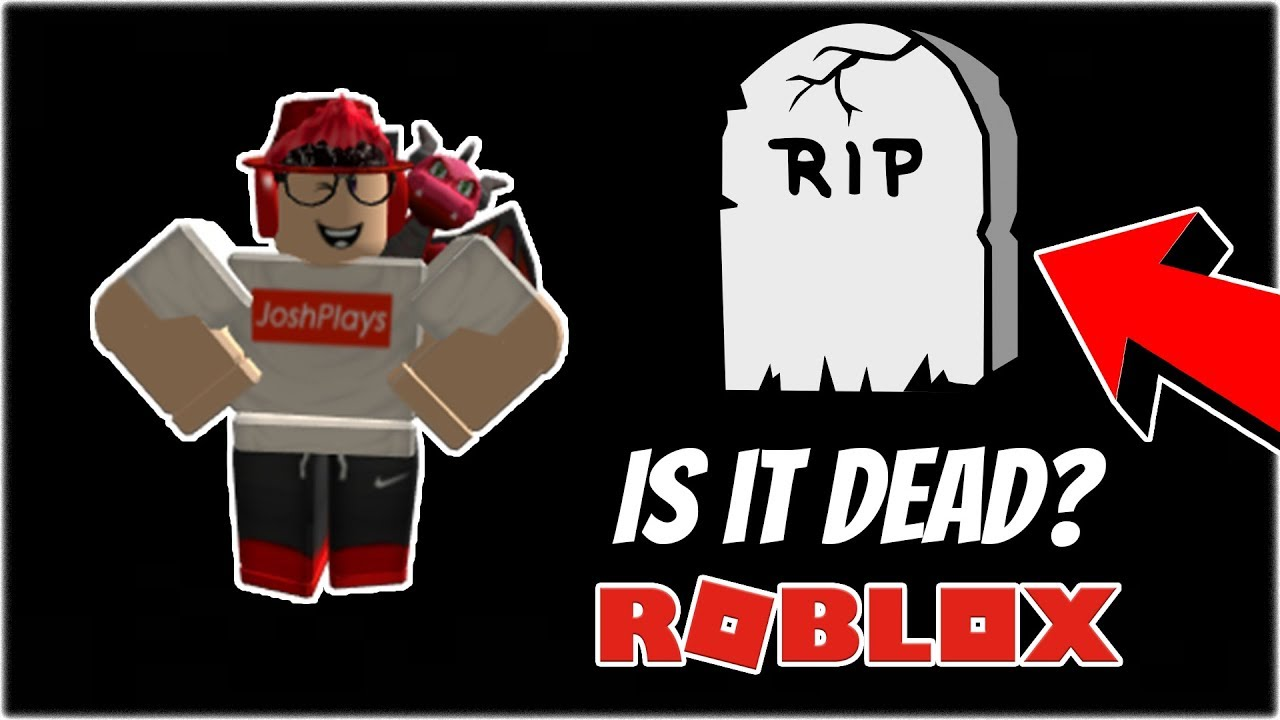 Is Roblox Officially Dead Youtube