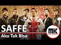 Saffe - Aku Tak Bisa   Video Lirik