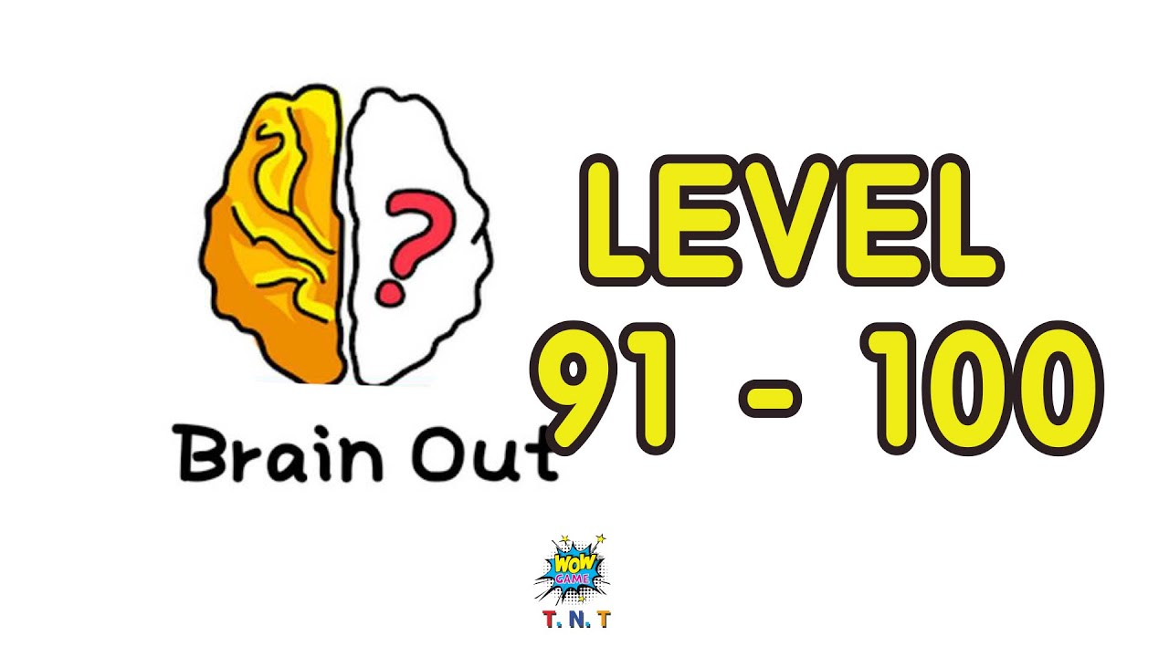 Brain Out Can You Pass It Walkthrough Level 91 Level 100 With Answer Brain Game Youtube