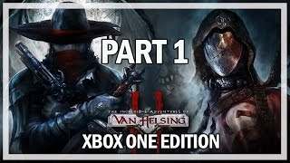 The Incredible Adventures of Van Helsing 2 Let's Play Part 1 - Xbox One Gameplay