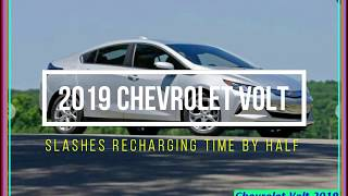 Chevrolet Volt 2019 | New 2019 Chevrolet Volt Review Specs and Release