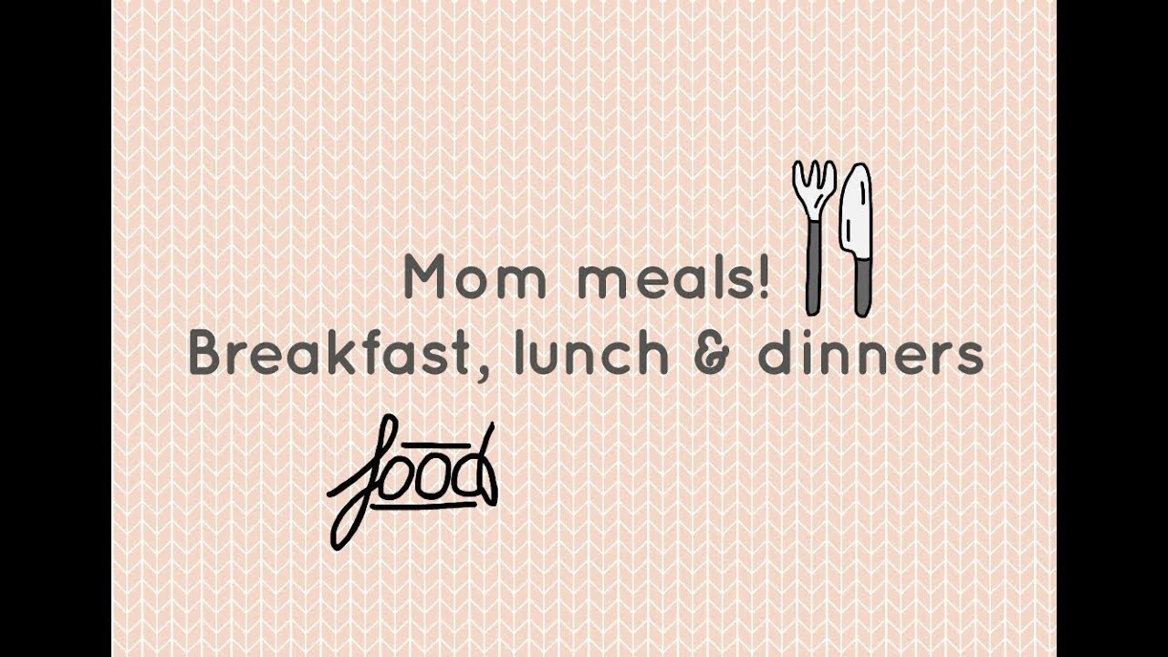 STAY AT HOME MOM\'S MEALS OF THE WEEK | BREAKFAST, LUNCH AND DINNER ...