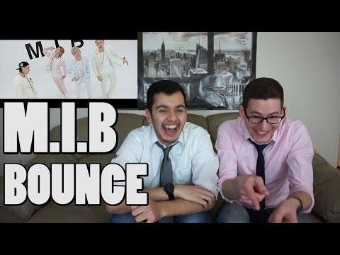 M.I.B - BOUNCE MV Reaction