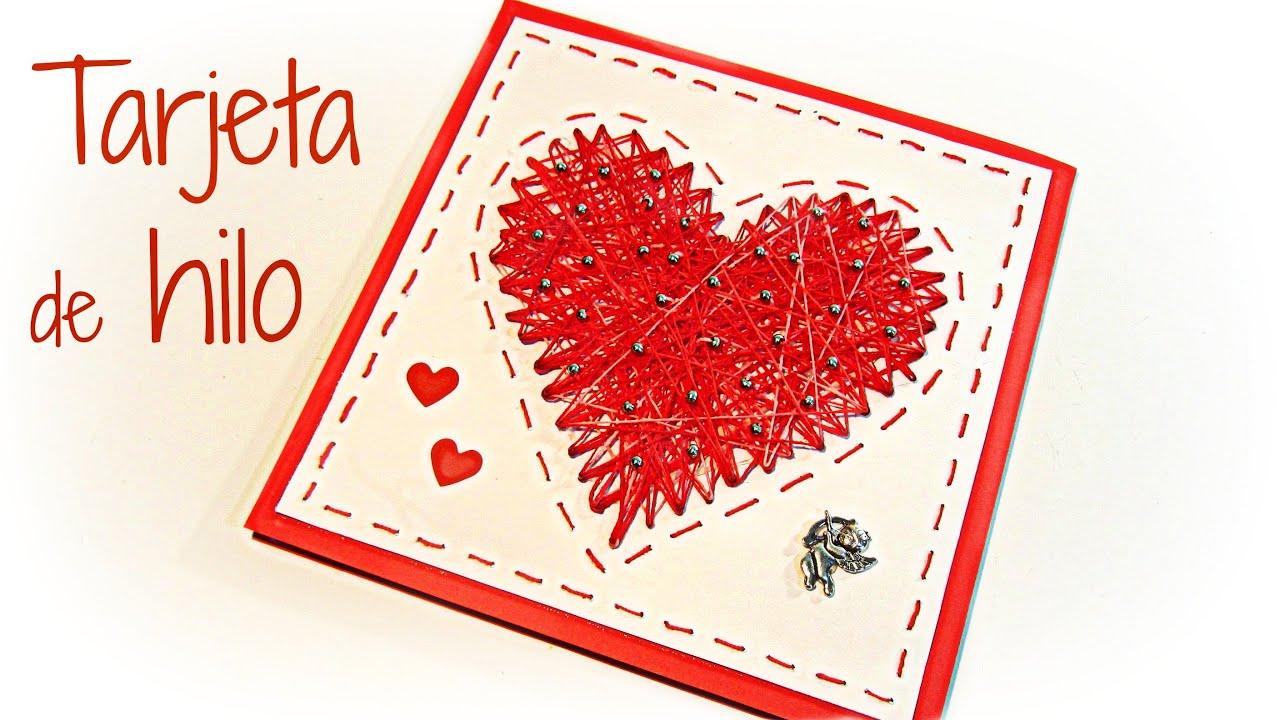 Manualidades para san valent n tarjetas coraz n de hilo valentine s cards youtube - Manualidades para hacer en san valentin ...