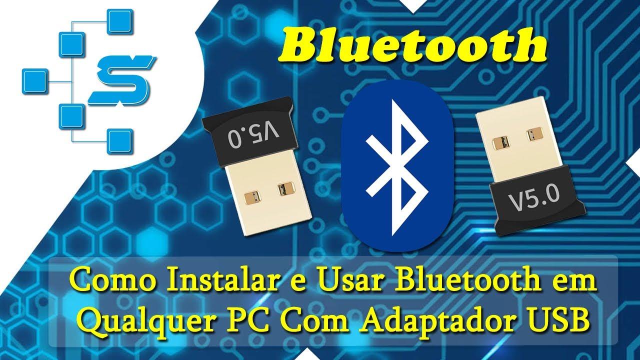 Como Instalar E Usar Bluetooth Em Qualquer Pc Com Adaptador Usb Youtube