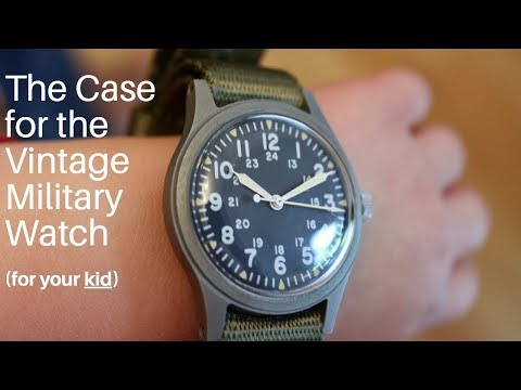 The Case For The Vintage Military Watch (for Your Kid)