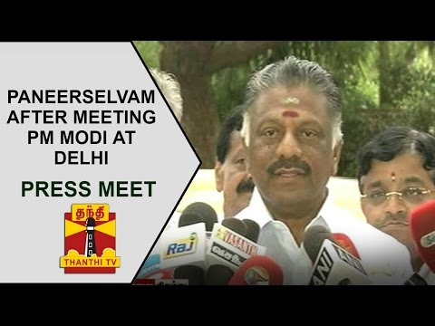 O.Panneerselvam's press meet after meeting PM Narendra Modi at Delhi | Thanthi TV
