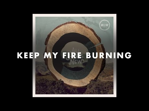Rivers & Robots - Keep My Fire Burning
