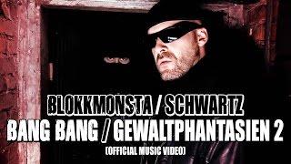 Blokkmonsta/Schwartz - Bang Bang/Gewaltphantasien 2 (Official Music Video)